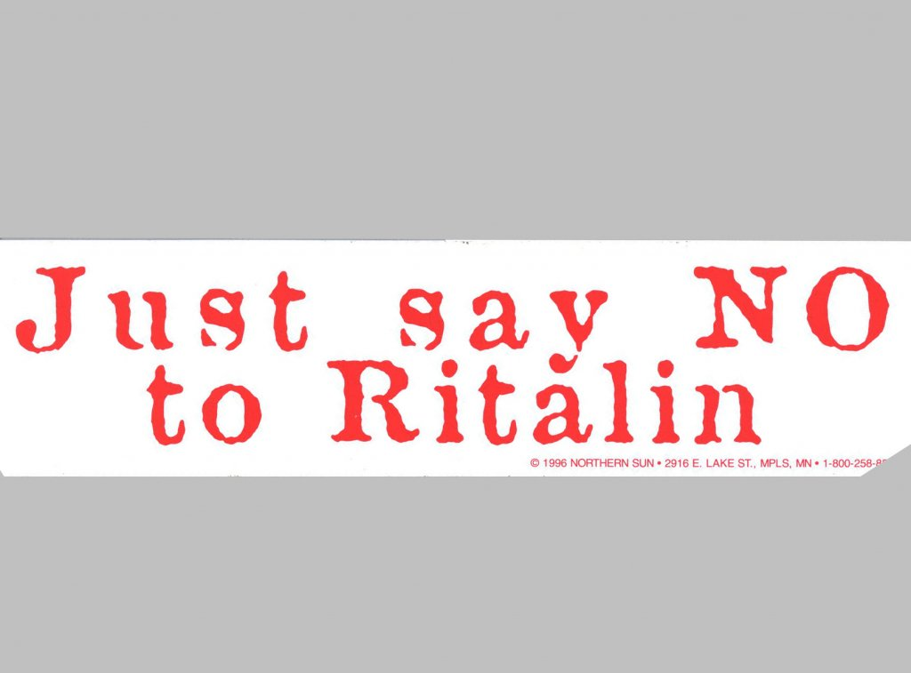 "A red text on white bumper sticker reading ""Just Say NO to Ritalin."""