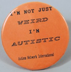 i'm not just weird i'm autistic button disability history america