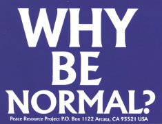 "A white and blue bumper sticker reads, ""Why Be Normal?"""