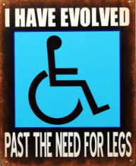 i have evolved past the need for legs sign